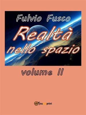 cover image of Realtà nello spazio. Volume 2