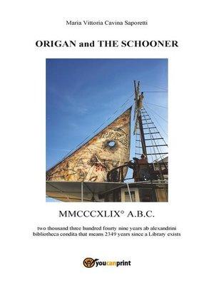 cover image of ORIGAN and THE SCHOONER