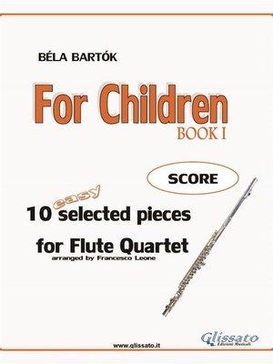 cover image of For Children-- Easy Flute Quartet ( SCORE)