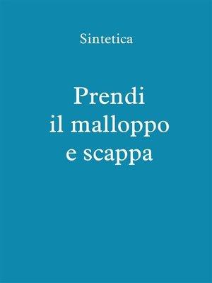 cover image of Prendi il malloppo e scappa