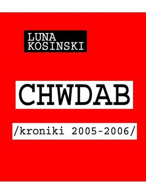 cover image of CH.W.D.A.B. Kroniki 2005-2006