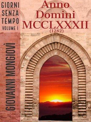 cover image of Anno Domini MCCLXXXII (1282)