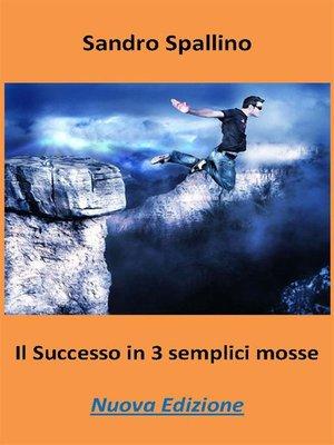 cover image of Il successo in 3 semplici mosse