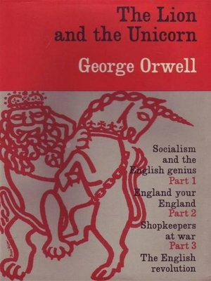 cover image of The Lion and the Unicorn--Socialism and the English Genius