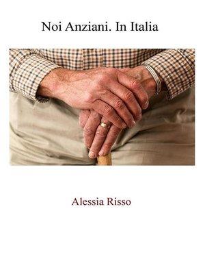 cover image of Noi Anziani. In Italia