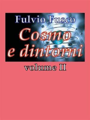 cover image of Cosmo e dintorni--Volume II