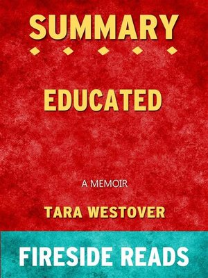 cover image of Educated--A Memoir by Tara Westover--Summary by Fireside Reads