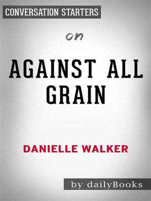cover image of Against All Grain--by Danielle Walker