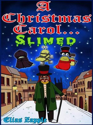 cover image of A Christmas Carol... Slimed
