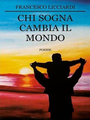 cover image of Chi sogna cambia il mondo