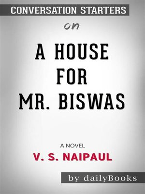 cover image of A House for Mr. Biswas --by V. S. Naipaul​​​​​​​ | Conversation Starters