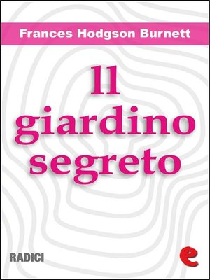 cover image of Il Giardino Segreto (The Secret Garden)