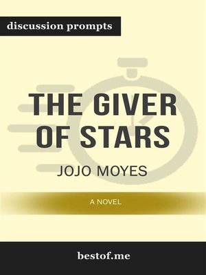"""cover image of Summary--""""The Giver of Stars--A Novel"""" by Jojo Moyes--Discussion Prompts"""