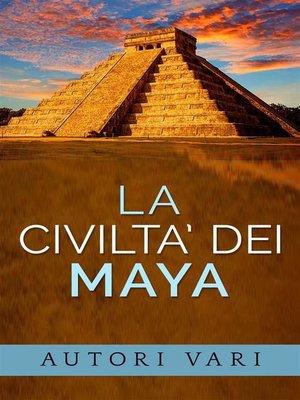 cover image of La civiltà dei Maya