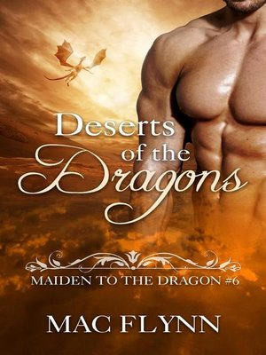cover image of Deserts of the Dragons--Maiden to the Dragon, Book 6 (Dragon Shifter Romance)