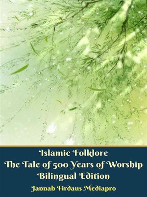 cover image of Islamic Folklore the Tale of 500 Years of Worship Bilingual Edition