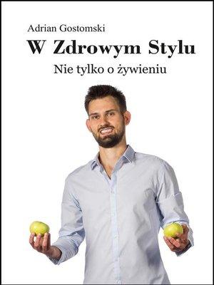 cover image of W zdrowym stylu. Nie tylko o żywieniu