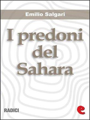 cover image of I Predoni del Sahara