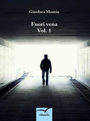 cover image of Fuori vena Volume 1