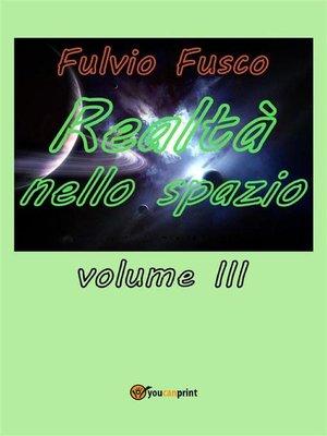 cover image of Realtà nello spazio. Volume 3