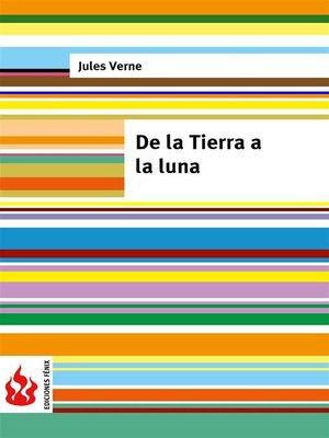 cover image of De la Tierra a la luna (low cost). Edición limitada