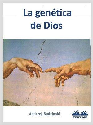 cover image of La Genética De Dios