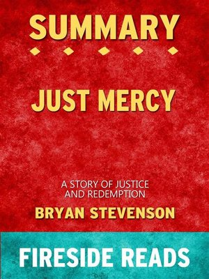 cover image of Just Mercy--A Story of Justice and Redemption by Bryan Stevenson--Summary by Fireside Reads