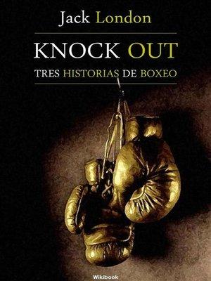cover image of Knock Out, tres historias de boxeo