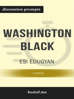 "cover image of Summary--""Washington Black--A novel"" by Esi Edugyan 