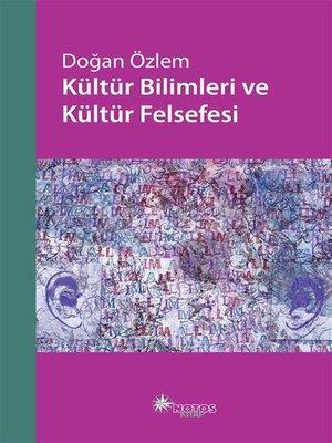 cover image of Kültür Bilimleri ve Kültür Felsefesi