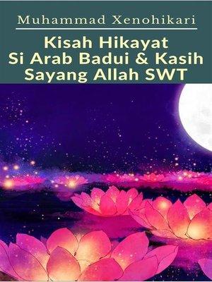 cover image of Kisah Hikayat Si Arab Badui & Kasih Sayang Allah SWT