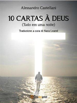 cover image of 10 Cartas à Deus (Tudo em uma noite)