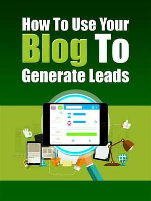 cover image of How to Use Your Blog to Generate Leads