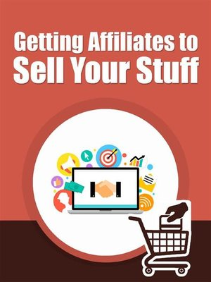 cover image of Get Affiliates to Sell Your Stuff