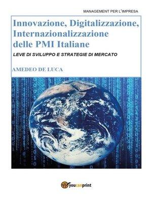 cover image of Innovazione, Digitalizzazione, Internazionalizzazione delle Pmi Italiane