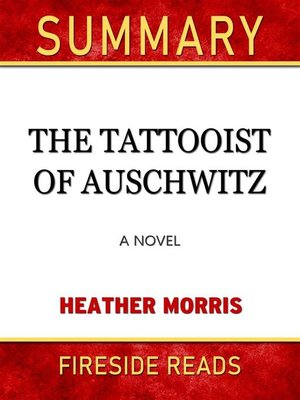 cover image of The Tattooist of Auschwitz--A Novel by Heather Morris--Summary by Fireside Reads
