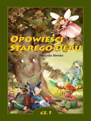 cover image of Opowieści Starego Dębu