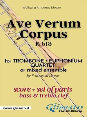 cover image of Ave Verum Corpus--Trombone/Euphonium Quartet (score & parts)
