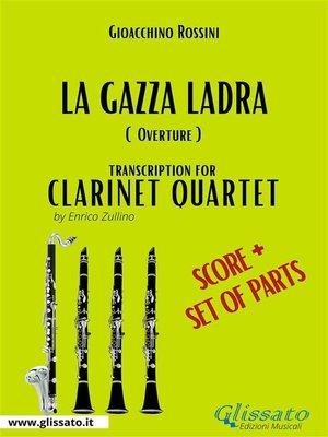 cover image of La Gazza Ladra--Clarinet Quartet score & parts
