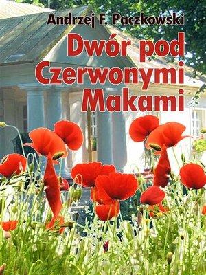 cover image of Dwór pod Czerwonymi Makami