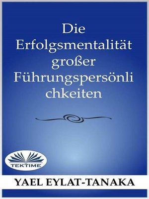 cover image of Die Erfolgsmentalität Großer Führungspersönlichkeiten
