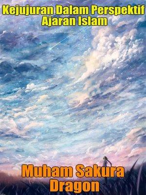 cover image of Kejujuran Dalam Perspektif Ajaran Islam