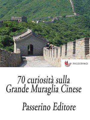 cover image of 70 curiosità sulla Grande Muraglia Cinese