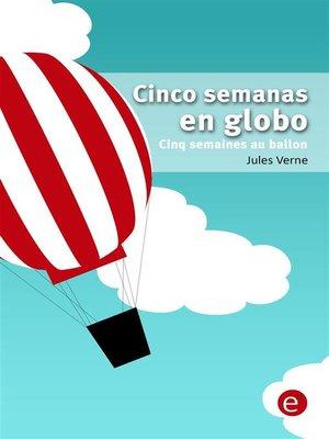 cover image of Cinco semanas en globo/Cinq semaines au ballon