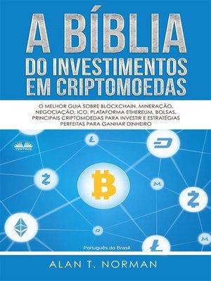 cover image of A Bíblia Do Investimentos Em Criptomoedas