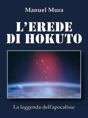 cover image of L'erede di Hokuto--La leggenda dell'apocalisse