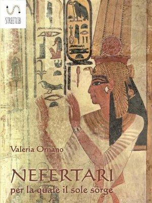 cover image of NEFERTARI per la quale il sole sorge