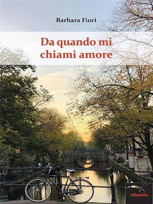 cover image of Da quando mi chiami amore
