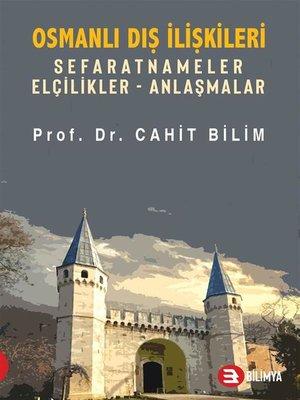 cover image of Osmanlı Dış İlişkileri-Sefaratnameler Elçilikler Anlaşmalar