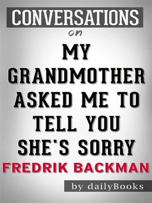 cover image of My Grandmother Asked Me to Tell You She's Sorry--A Novel by Fredrik Backman
